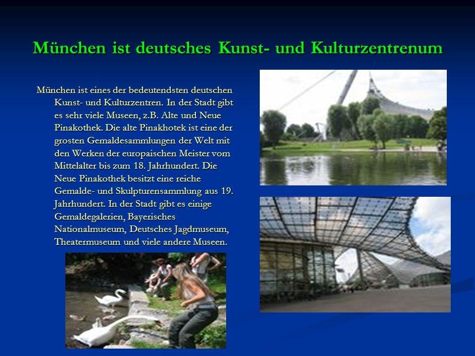 München ist deutsches Kunst- und Kulturzentrenum München ist eines der bedeutendsten deutschen Kunst- und Kulturzentren. In der Stadt gibt es sehr vie
