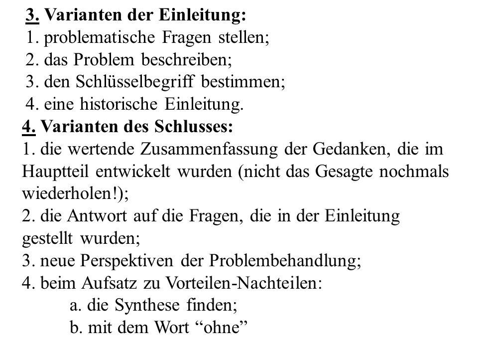 3.Varianten der Einleitung: 1. problematische Fragen stellen; 2.