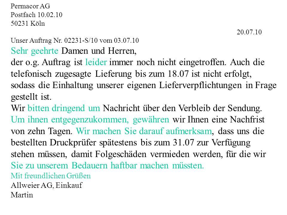 Permacor AG Postfach 10.02.10 50231 Köln 20.07.10 Unser Auftrag Nr.