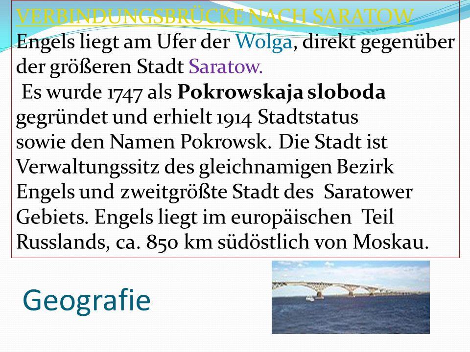 Geografie VERBINDUNGSBRÜCKE NACH SARATOW Engels liegt am Ufer der Wolga, direkt gegenüber der größeren Stadt Saratow. Es wurde 1747 als Pokrowskaja sl