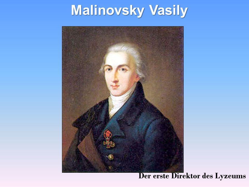 Der erste Direktor des Lyzeums Malinovsky Vasily
