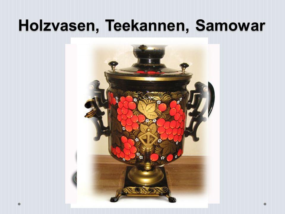 Holzvasen, Teekannen, Samowar