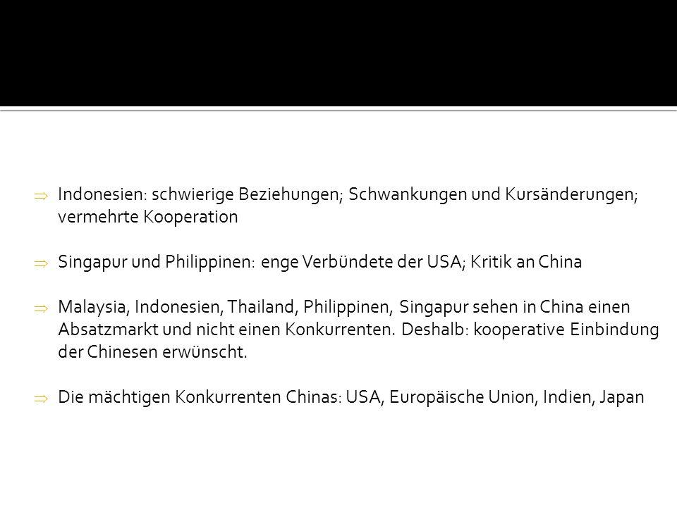 Indonesien: schwierige Beziehungen; Schwankungen und Kursänderungen; vermehrte Kooperation Singapur und Philippinen: enge Verbündete der USA; Kritik a