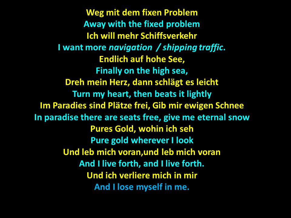 Weg mit dem fixen Problem Away with the fixed problem Ich will mehr Schiffsverkehr I want more navigation / shipping traffic.