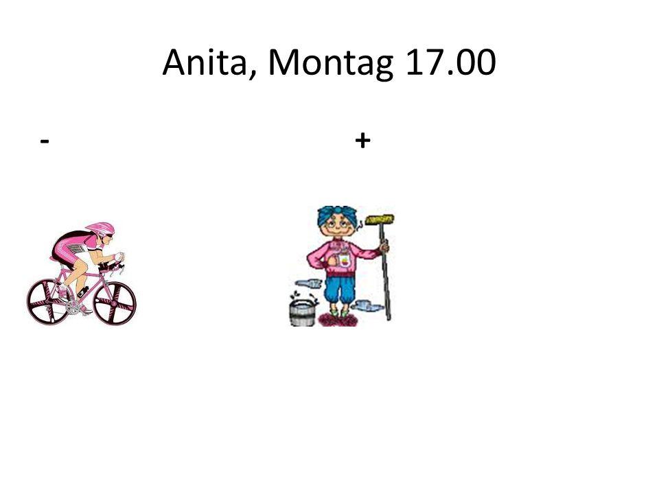 Anita, Montag 17.00 - +