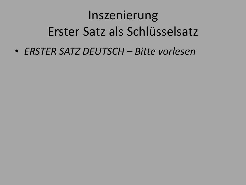 Inszenierung Erster Satz als Schlüsselsatz ERSTER SATZ DEUTSCH – Bitte vorlesen