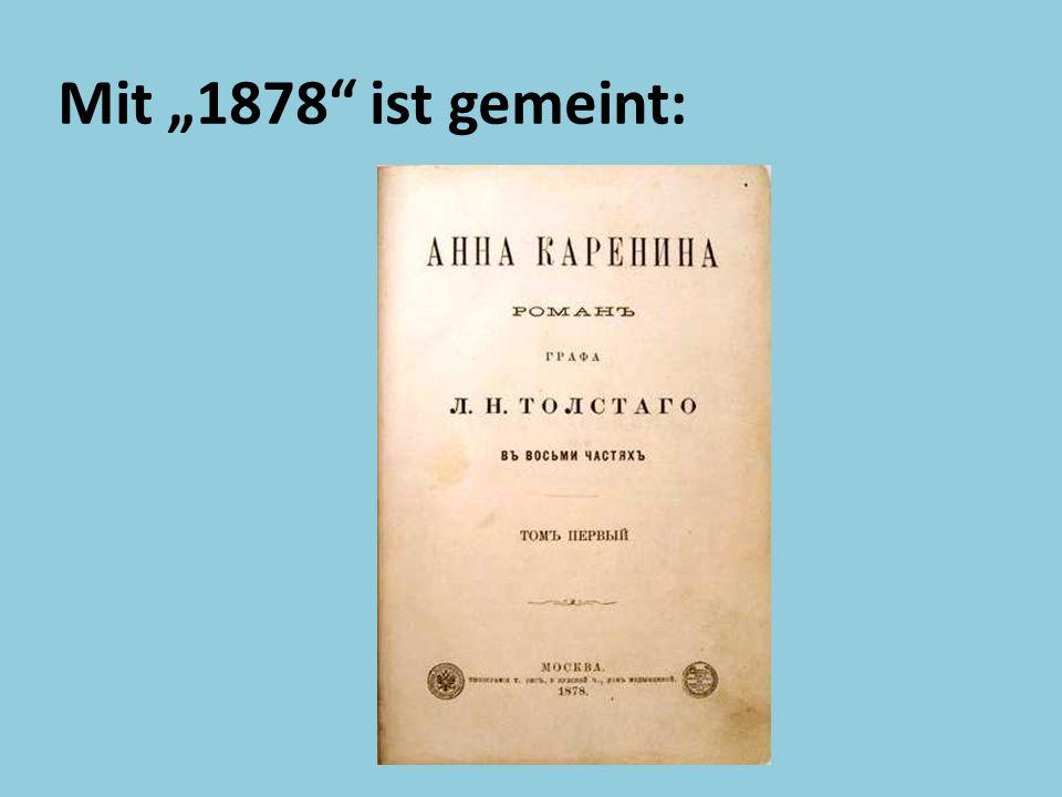 Mit 1878 ist gemeint: