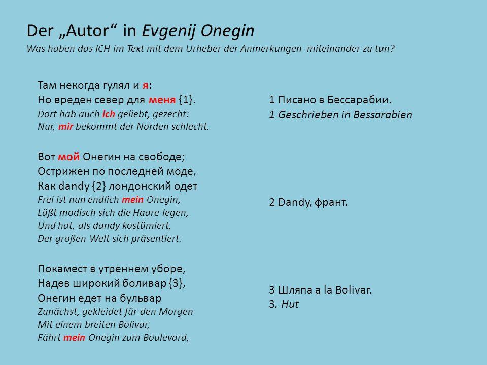 Der Autor in Evgenij Onegin Was haben das ICH im Text mit dem Urheber der Anmerkungen miteinander zu tun.