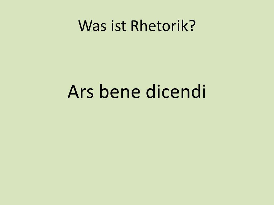 Was ist Rhetorik? Ars bene dicendi