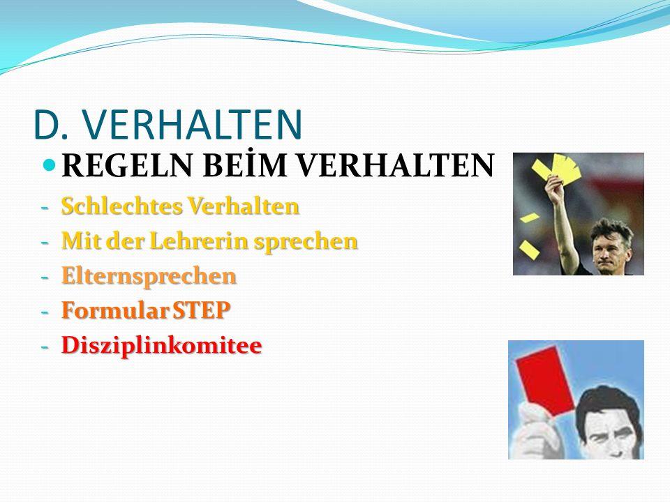 D. VERHALTEN REGELN BEİM VERHALTEN - Schlechtes Verhalten - Mit der Lehrerin sprechen - Elternsprechen - Formular STEP - Disziplinkomitee