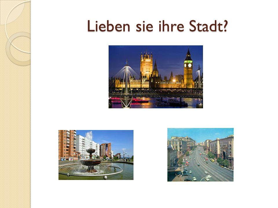 Lieben sie ihre Stadt?