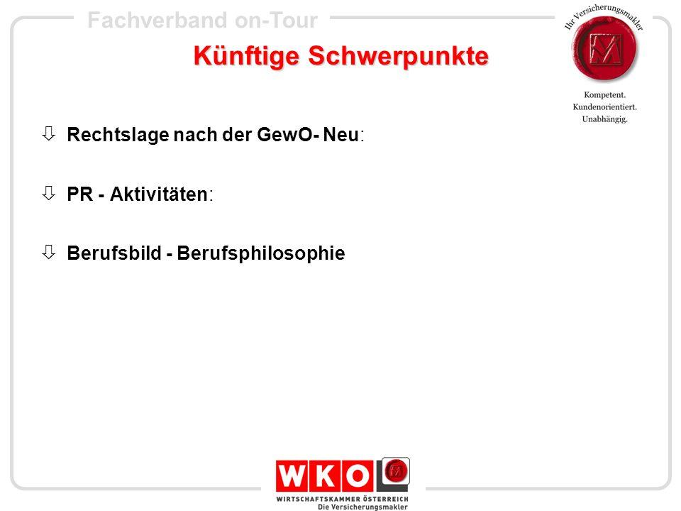 Fachverband on-Tour Künftige Schwerpunkte Rechtslage nach der GewO- Neu: PR - Aktivitäten: Berufsbild - Berufsphilosophie