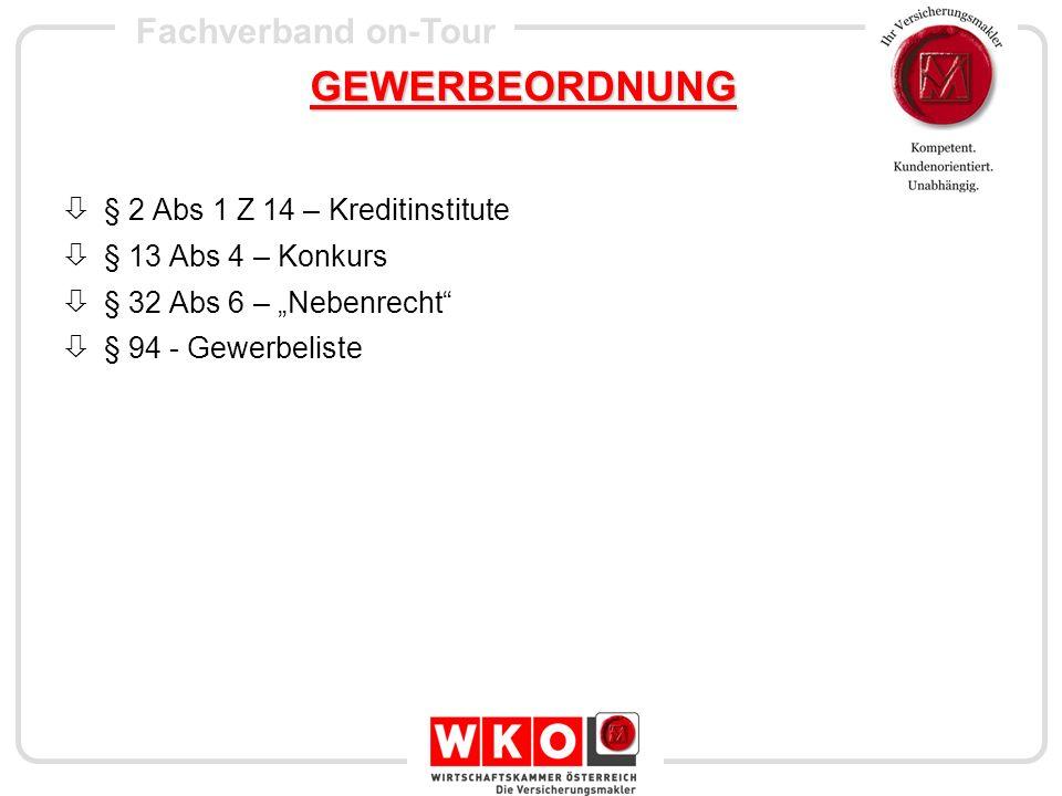 Fachverband on-Tour GEWERBEORDNUNG § 2 Abs 1 Z 14 – Kreditinstitute § 13 Abs 4 – Konkurs § 32 Abs 6 – Nebenrecht § 94 - Gewerbeliste