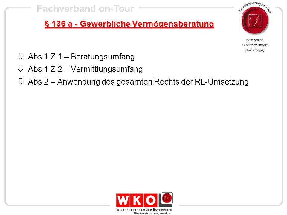 Fachverband on-Tour § 137 - Versicherungsvermittlung Abs 1 Definition der RL Nur Versicherungsagent oder Versicherungsmakler Abs 2 Gewerbl.