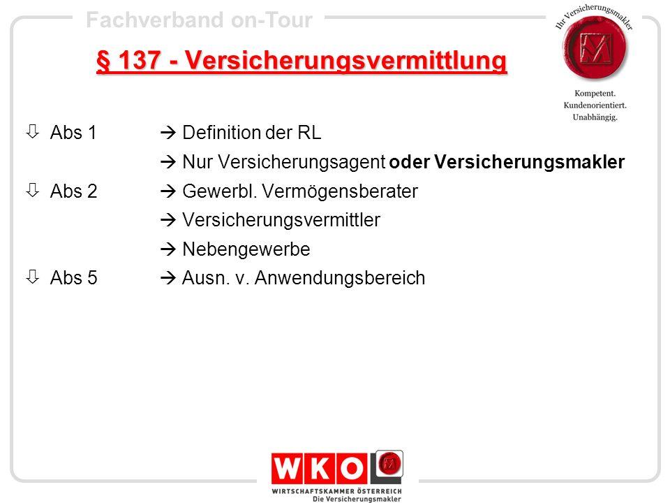 Fachverband on-Tour § 137 a - Sonstige Begriffsbestimmungen Abs 1 VU Mitarbeiter von VU Abs 2 Dauerhafte Datenträger