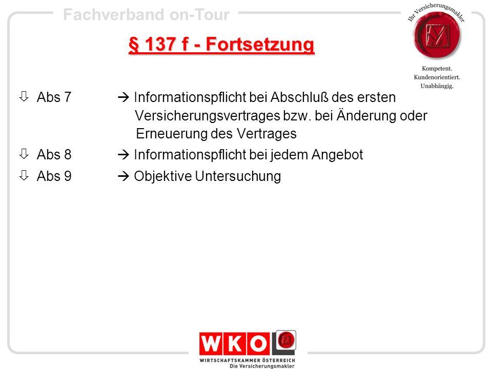 Fachverband on-Tour § 137 f - Fortsetzung Abs 7 Informationspflicht bei Abschluß des ersten Versicherungsvertrages bzw. bei Änderung oder Erneuerung d