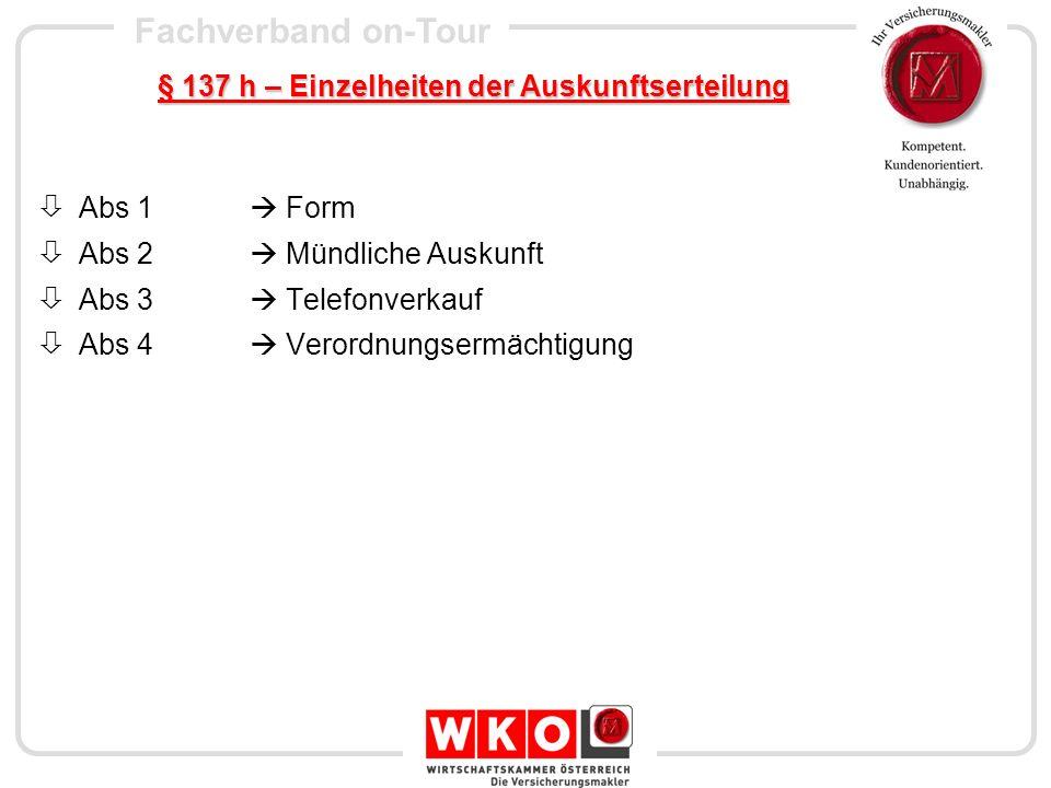 Fachverband on-Tour § 137 h – Einzelheiten der Auskunftserteilung Abs 1 Form Abs 2 Mündliche Auskunft Abs 3 Telefonverkauf Abs 4 Verordnungsermächtigu