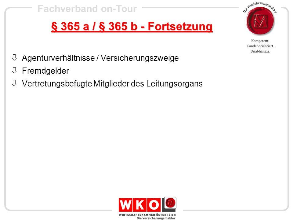 Fachverband on-Tour § 365 c – Zentrales Gewerberegister Führung durch BMWA Unentgeltlich / Internet Telefonisch / Schriftlich / Automationsunterstützt