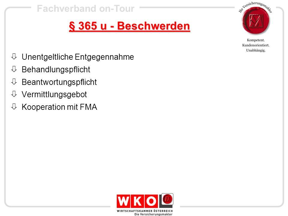Fachverband on-Tour § 365 u - Beschwerden Unentgeltliche Entgegennahme Behandlungspflicht Beantwortungspflicht Vermittlungsgebot Kooperation mit FMA