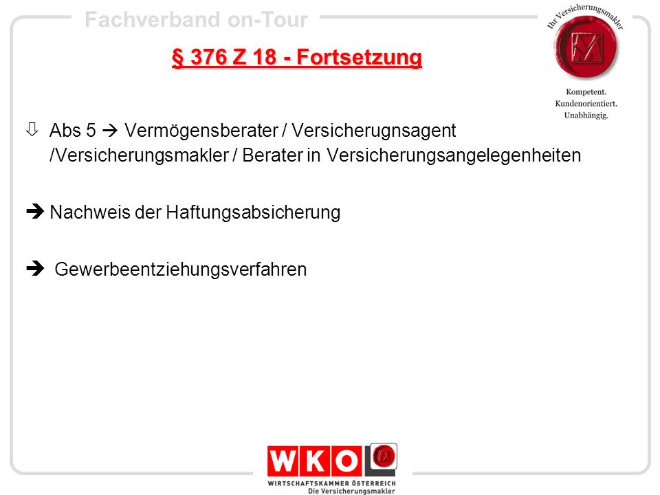 Fachverband on-Tour § 376 Z 18 - Fortsetzung Abs 6 Bisherige Vermittler aufgrund § 32 GewO Nachweis der Haftungsabsicherung Berechtigungsbegründung nach §§ 339 und 340 GewO