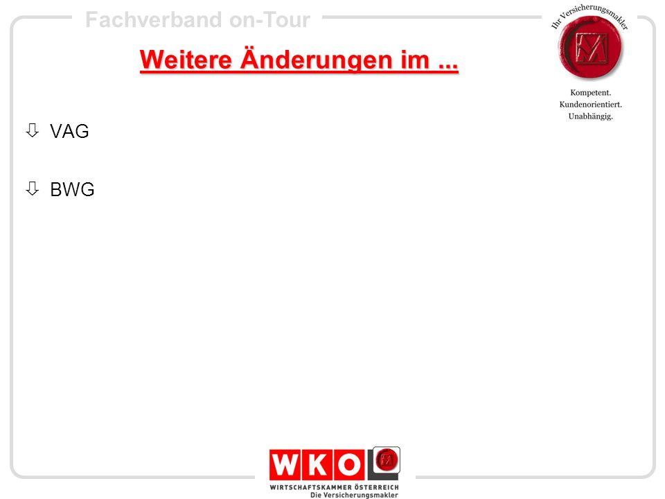 Fachverband on-Tour Weitere Änderungen im... VAG BWG