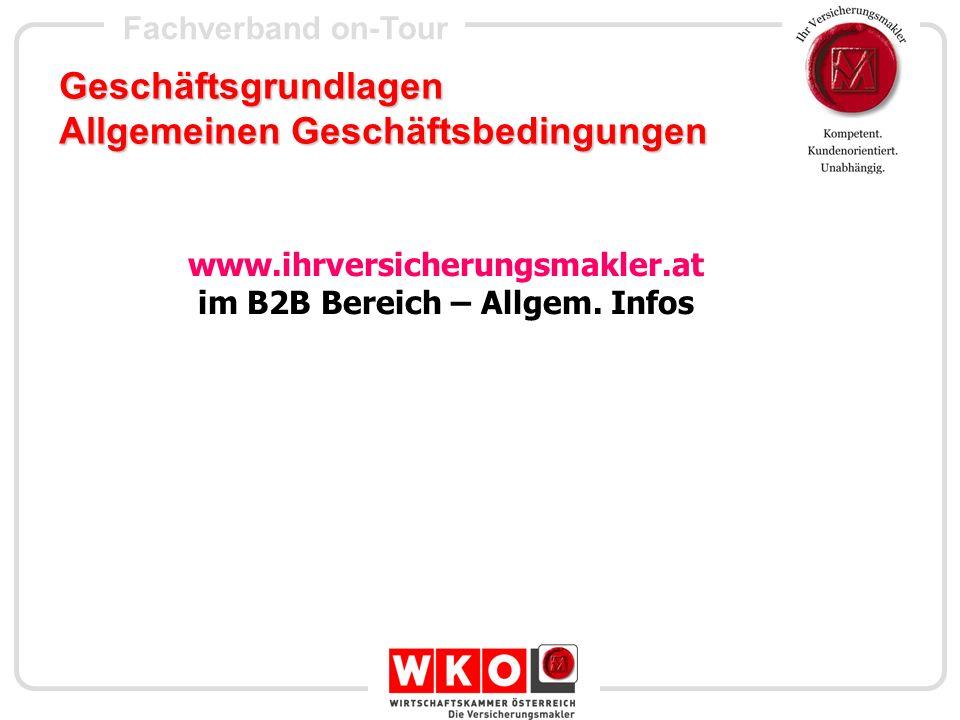 Fachverband on-Tour Geschäftsgrundlagen Allgemeinen Geschäftsbedingungen www.ihrversicherungsmakler.at im B2B Bereich – Allgem. Infos