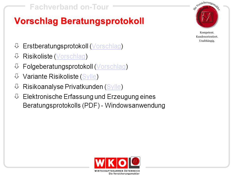 Fachverband on-Tour Vorschlag Beratungsprotokoll Erstberatungsprotokoll (Vorschlag)Vorschlag Risikoliste (Vorschlag)Vorschlag Folgeberatungsprotokoll