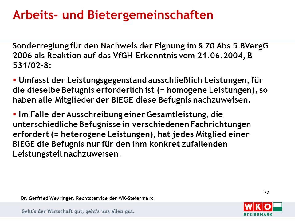 Dr. Gerfried Weyringer, Rechtsservice der WK-Steiermark 22 Arbeits- und Bietergemeinschaften Sonderreglung für den Nachweis der Eignung im § 70 Abs 5