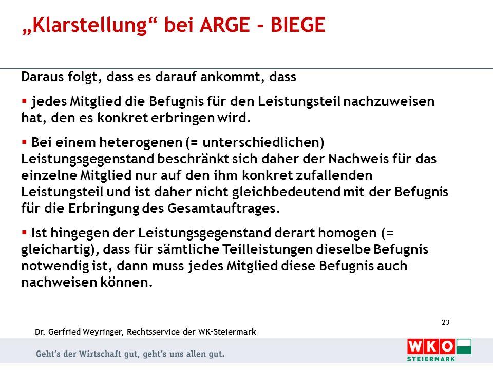 Dr. Gerfried Weyringer, Rechtsservice der WK-Steiermark 23 Klarstellung bei ARGE - BIEGE Daraus folgt, dass es darauf ankommt, dass jedes Mitglied die