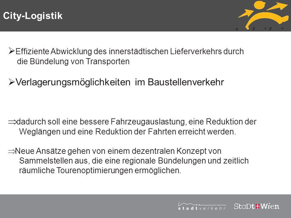 Strategieplan für Wien Vortragstitel Effiziente Abwicklung des innerstädtischen Lieferverkehrs durch die Bündelung von Transporten Verlagerungsmöglich
