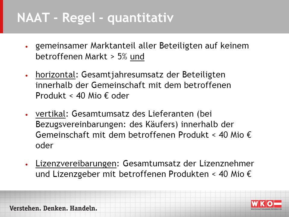 NAAT - Regel - quantitativ gemeinsamer Marktanteil aller Beteiligten auf keinem betroffenen Markt > 5% und horizontal: Gesamtjahresumsatz der Beteilig