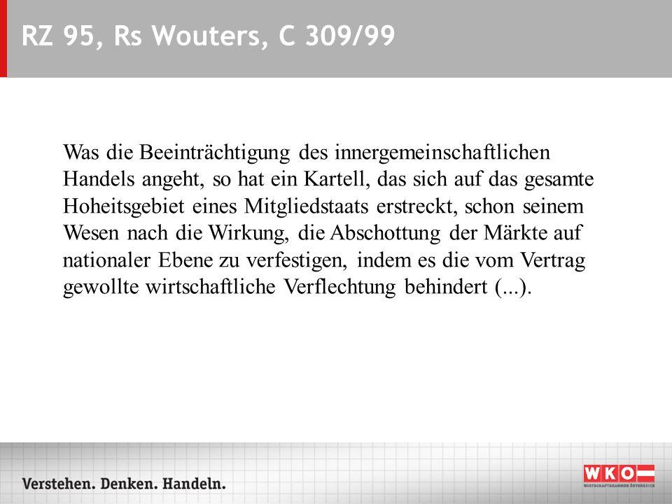 RZ 95, Rs Wouters, C 309/99 Was die Beeinträchtigung des innergemeinschaftlichen Handels angeht, so hat ein Kartell, das sich auf das gesamte Hoheitsg