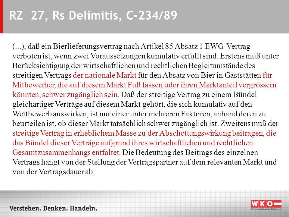 RZ 27, Rs Delimitis, C-234/89 (...), daß ein Bierlieferungsvertrag nach Artikel 85 Absatz 1 EWG-Vertrag verboten ist, wenn zwei Voraussetzungen kumula