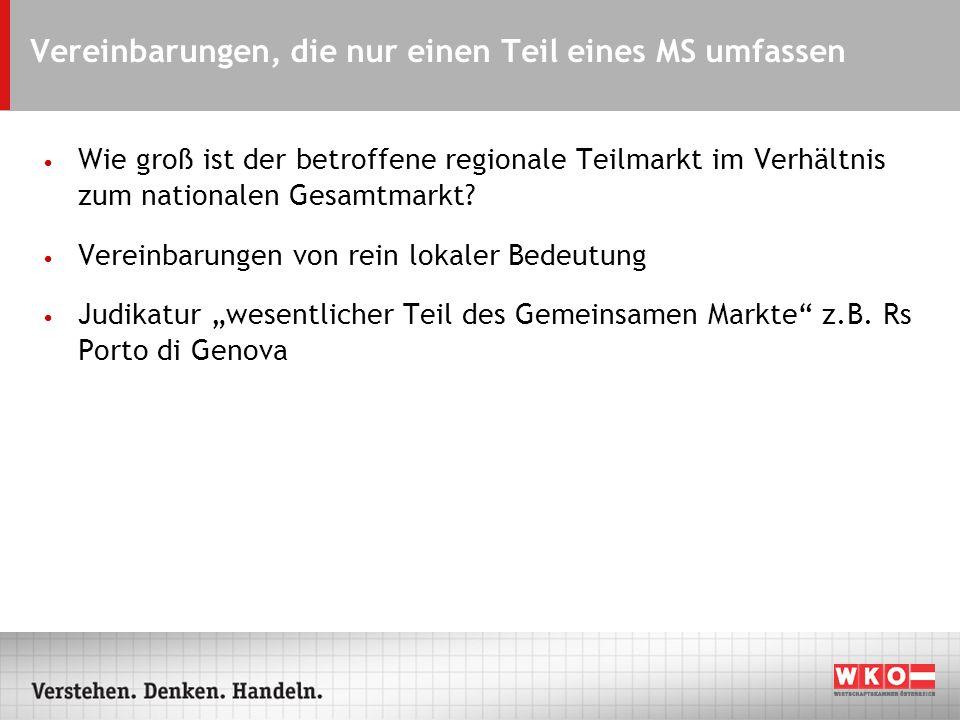 Vereinbarungen, die nur einen Teil eines MS umfassen Wie groß ist der betroffene regionale Teilmarkt im Verhältnis zum nationalen Gesamtmarkt? Vereinb