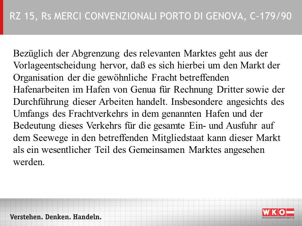 RZ 15, Rs MERCI CONVENZIONALI PORTO DI GENOVA, C-179/90 Bezüglich der Abgrenzung des relevanten Marktes geht aus der Vorlageentscheidung hervor, daß e