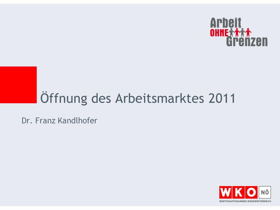 Dr. Franz Kandlhofer Öffnung des Arbeitsmarktes 2011