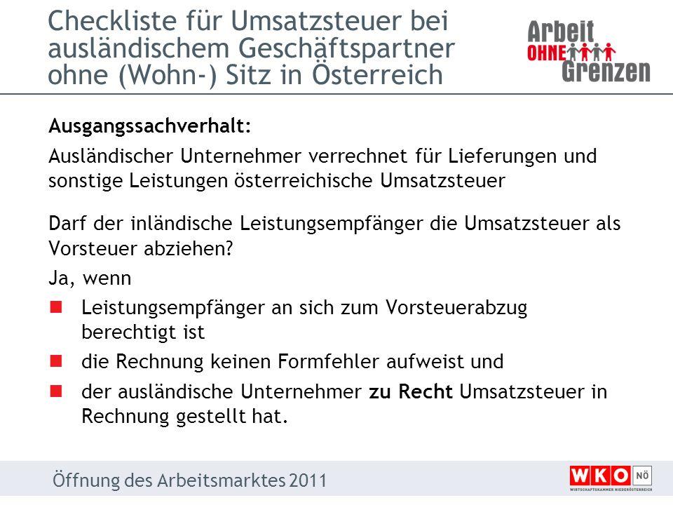 Checkliste für Umsatzsteuer bei ausländischem Geschäftspartner ohne (Wohn-) Sitz in Österreich Ausgangssachverhalt: Ausländischer Unternehmer verrechn
