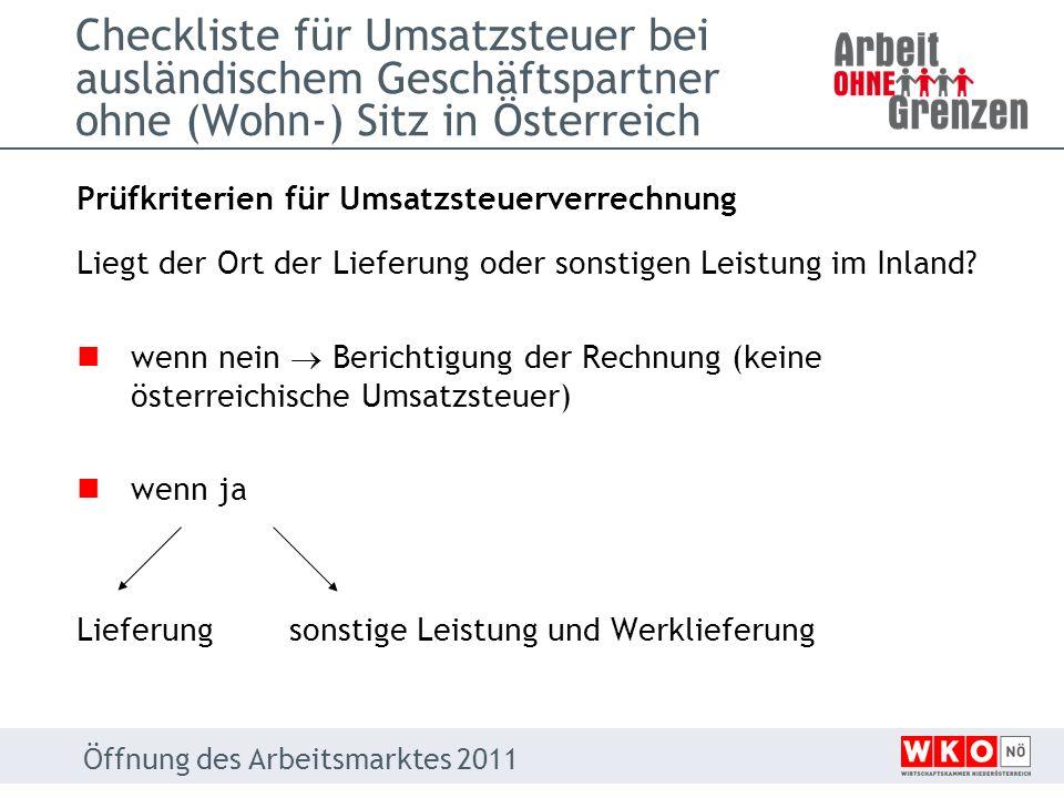 Checkliste für Umsatzsteuer bei ausländischem Geschäftspartner ohne (Wohn-) Sitz in Österreich Prüfkriterien für Umsatzsteuerverrechnung Liegt der Ort