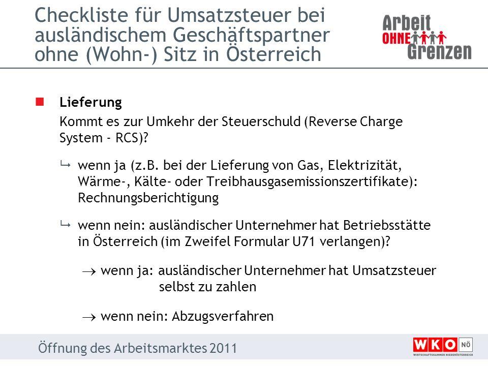Checkliste für Umsatzsteuer bei ausländischem Geschäftspartner ohne (Wohn-) Sitz in Österreich Lieferung Kommt es zur Umkehr der Steuerschuld (Reverse
