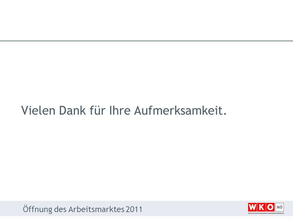 Vielen Dank für Ihre Aufmerksamkeit. Öffnung des Arbeitsmarktes 2011