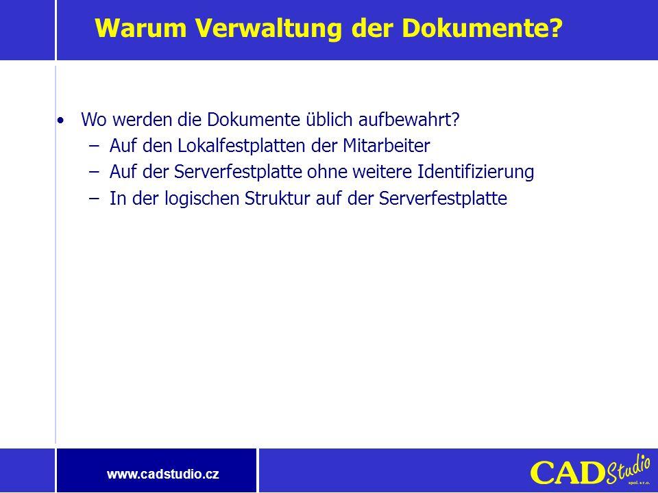 www.cadstudio.cz Warum Verwaltung der Dokumente.Wo werden die Dokumente üblich aufbewahrt.