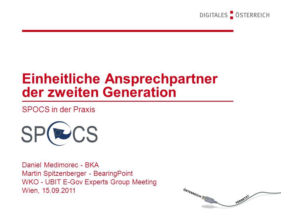 WKO - UBIT E-Gov Experts Group Meeting Wien 2011 | 15.09.2011 12 Weiteres beschäftigt sich SPOCS mit… E-Safes: –Wo und wie können Nachweisdokumente online gesichert verwahrt werden.