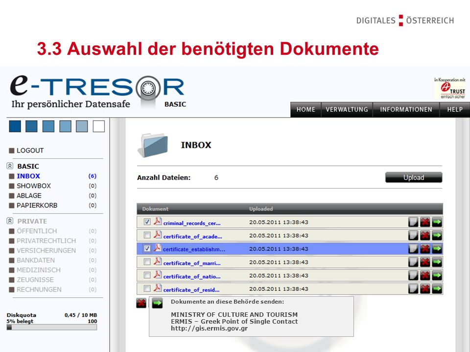 WKO - UBIT E-Gov Experts Group Meeting Wien 2011 | 15.09.2011 20 3.3 Auswahl der benötigten Dokumente Dokumente an diese Behörde senden: MINISTRY OF CULTURE AND TOURISM ERMIS – Greek Point of Single Contact http://gis.ermis.gov.gr certificate_establishm…