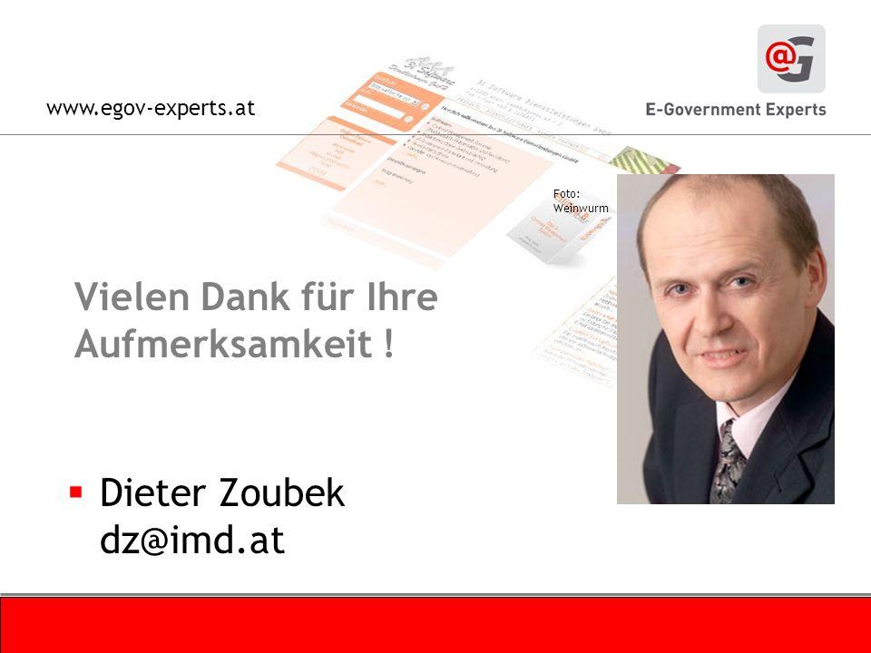 www.egov-experts.at Vielen Dank für Ihre Aufmerksamkeit ! Dieter Zoubek dz@imd.at Foto: Weinwurm