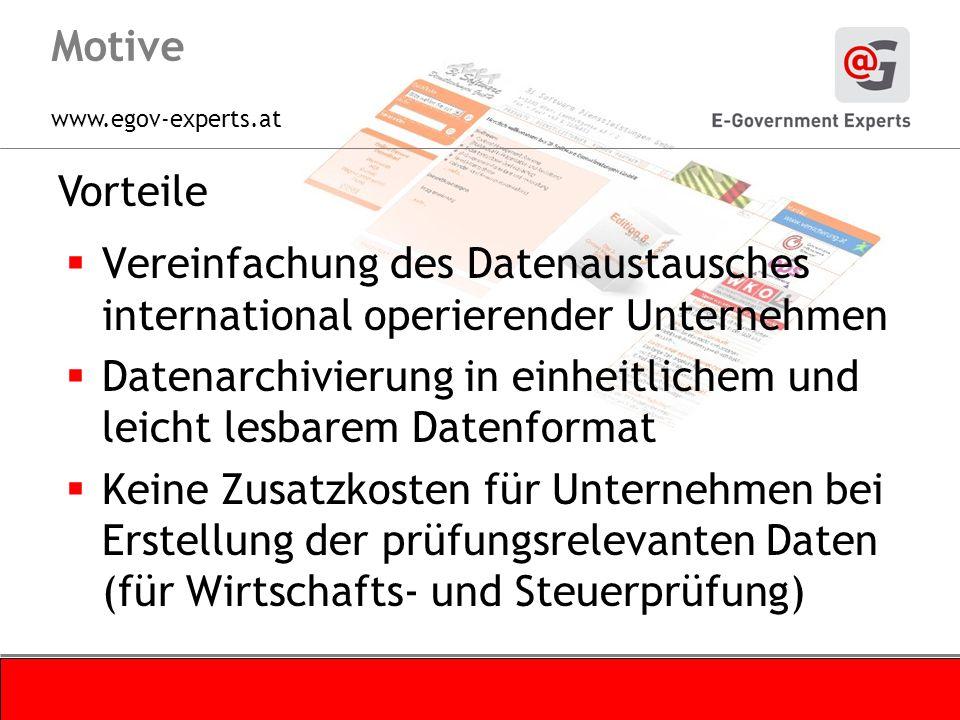 www.egov-experts.at Vorteile Erleichterungen durch das Standardformat für Unternehmen beim Wechsel in ein neues Buchhaltungssystem (z.