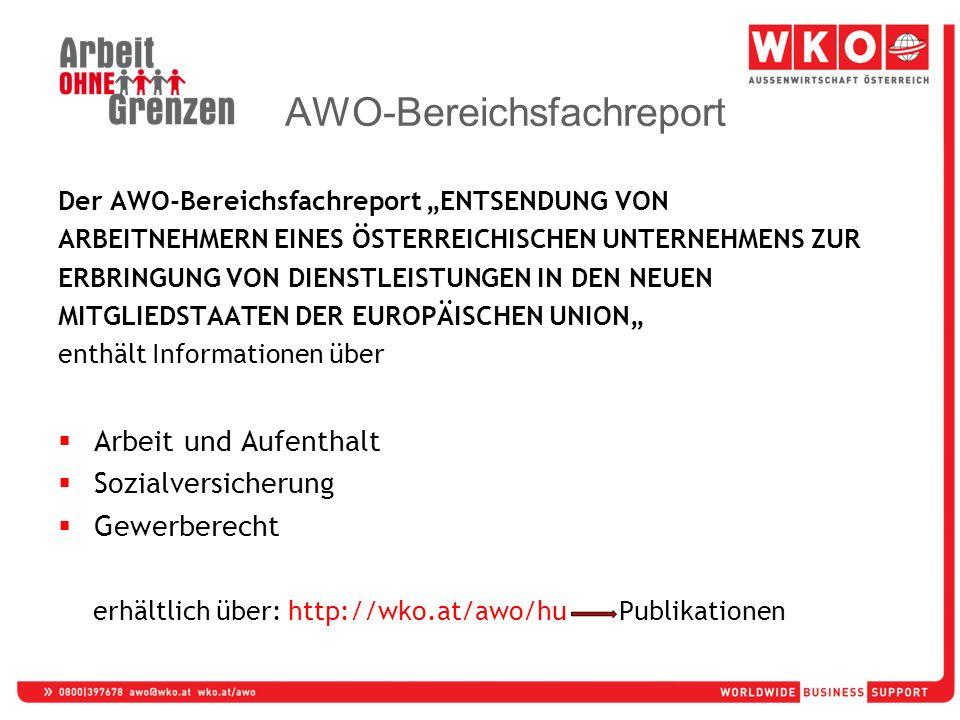 Der AWO-Bereichsfachreport ENTSENDUNG VON ARBEITNEHMERN EINES ÖSTERREICHISCHEN UNTERNEHMENS ZUR ERBRINGUNG VON DIENSTLEISTUNGEN IN DEN NEUEN MITGLIEDSTAATEN DER EUROPÄISCHEN UNION enthält Informationen über Arbeit und Aufenthalt Sozialversicherung Gewerberecht erhältlich über: http://wko.at/awo/hu Publikationen AWO-Bereichsfachreport
