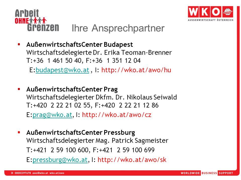 AußenwirtschaftsCenter Budapest Wirtschaftsdelegierte Dr. Erika Teoman-Brenner T:+36 1 461 50 40, F:+36 1 351 12 04 E:budapest@wko.at, I: http://wko.a