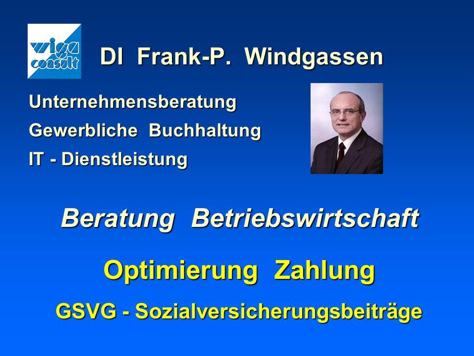 DI Frank-P. Windgassen Unternehmensberatung Gewerbliche Buchhaltung IT - Dienstleistung Beratung Betriebswirtschaft Optimierung Zahlung GSVG - Sozialv