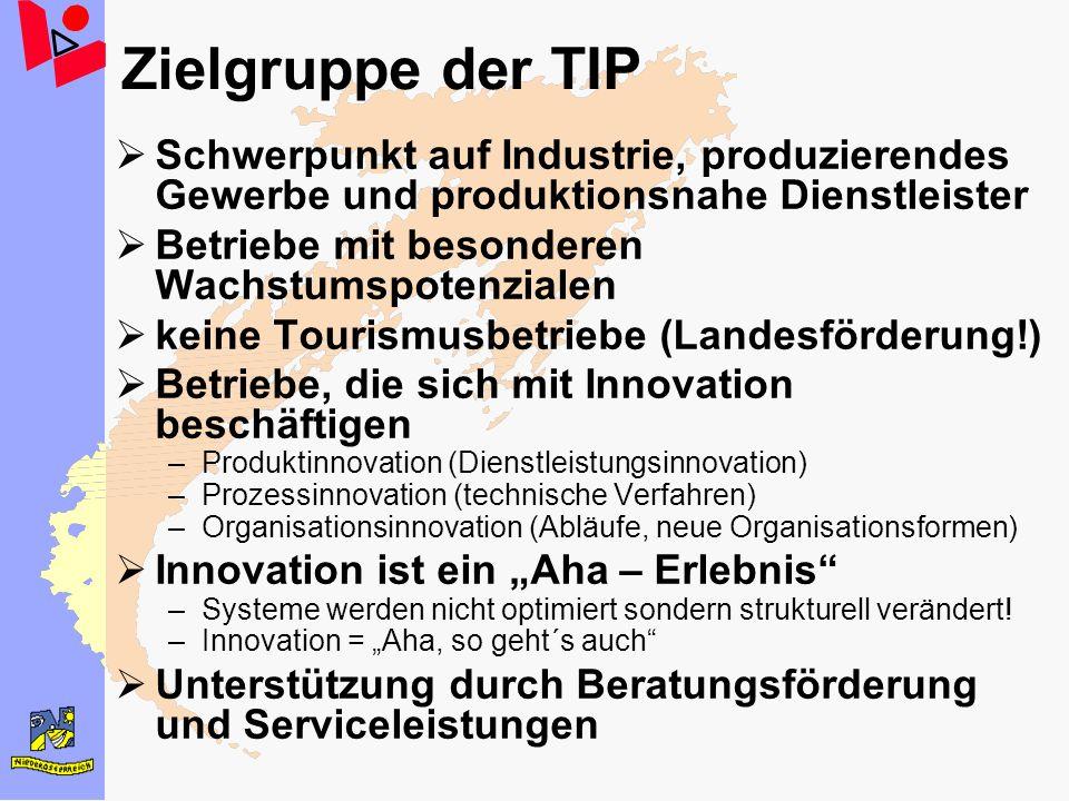 Zielgruppe der TIP Schwerpunkt auf Industrie, produzierendes Gewerbe und produktionsnahe Dienstleister Betriebe mit besonderen Wachstumspotenzialen ke