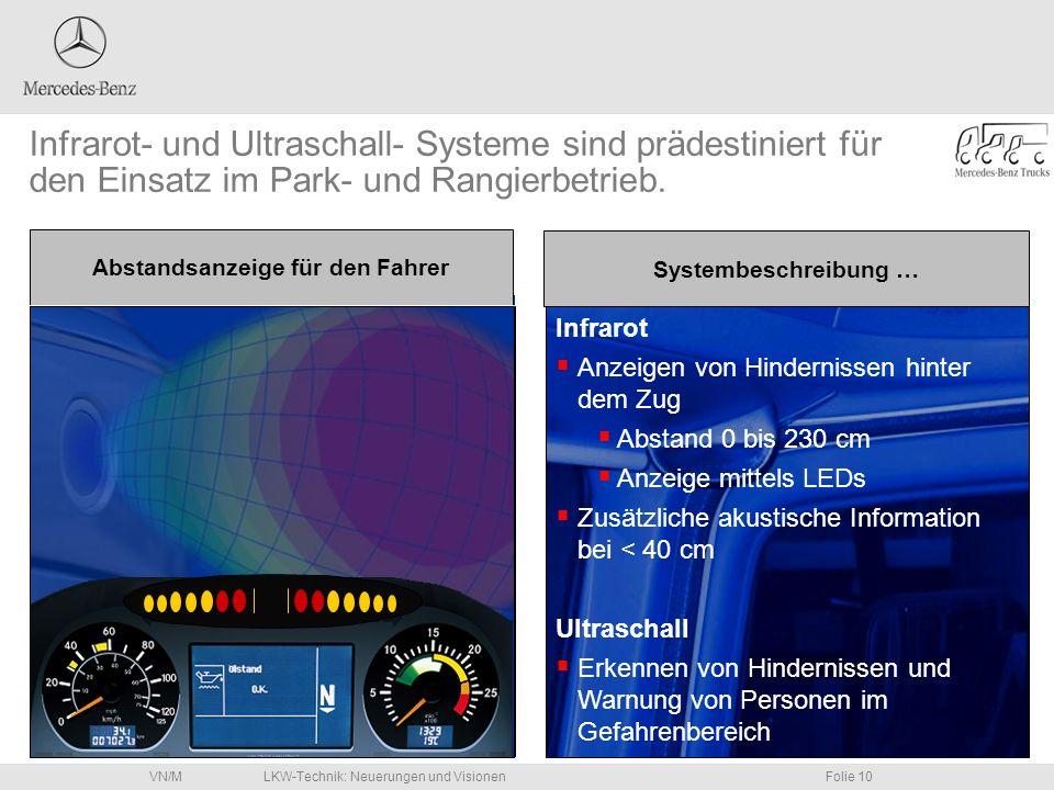 LKW-Technik: Neuerungen und VisionenFolie 10VN/M Abstandsanzeige für den Fahrer Infrarot- und Ultraschall- Systeme sind prädestiniert für den Einsatz